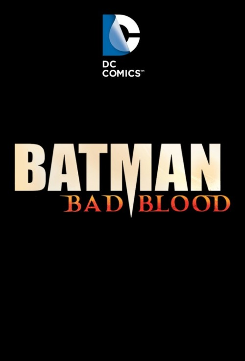 batman-bad-blood-version-1950e527b3dde6984.jpg